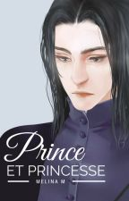 PRINCE & PRINCESSE ► Harry Potter fanfiction by Melina-hime