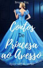 Contos de Princesa ao Avesso by arquitetandoromances