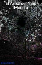 El Árbol del Niño Muerto by BrianAriel13