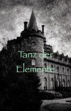 Tanz der Elemente by 1El2Write