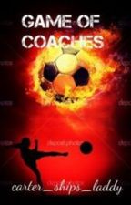 Game of Coaches by InfinitieLove
