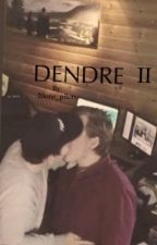 Dendre fanfiction 2 by 20one_pilots