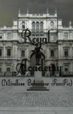 Royal Academy (Mindless Direction Fanfic) by BlueEyesandDimples