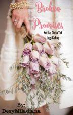 Broken Promises - Ketika Cinta Tak Lagi Cukup by DesyMiladiana