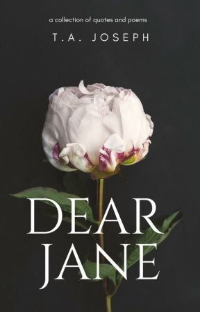 Dear Jane (Quotes and Poems) by TraceyJo-