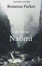 My Name Is Naomi by gingerbread250