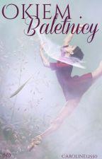 Okiem baletnicy by Caroline12550