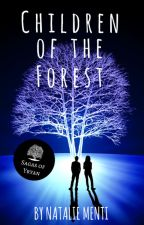 Children of the Forest - Sagas of Yryan - Completed #Wattys2017 by Sornea