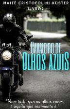 Cavaleiro de Olhos Azuis (2/romance/fantasia) by MaiteCK