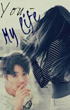 You - My life by Dziancia
