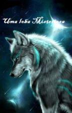 Uma loba misteriosa *pausada* by Viviwolf7