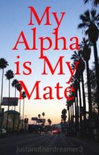 My Alpha is My Mate by justanotherdreamer3