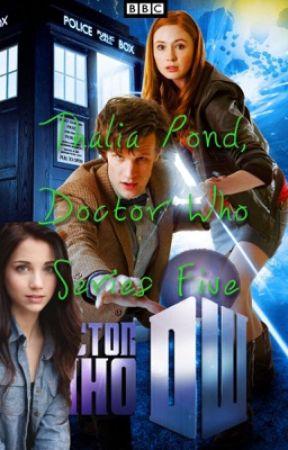 Doctor Who, Thalia Pond, Series 5 | WATTYS 2017 by RebelRavenWolf48