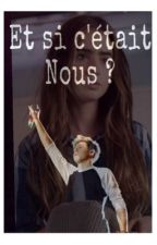 Et si c'était nous ? W/ Niall Horan  by meloxxy