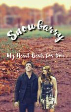 My Heart Beats for you by SnowbarryFamily