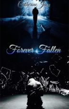 Forever Fallen by CatherineJace