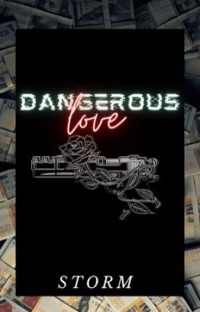 Dangerous Love  by WorldWriter_1