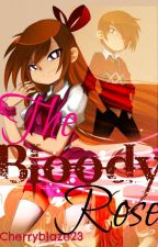 The Bloody Rose (Blossick) by CherryBlaze23