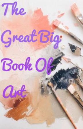 The Great Big Book Of Art by AsgardianMarauder