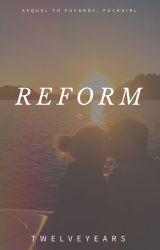 Reform by twelveyears