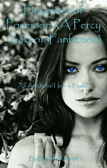 Daughter of Poseidon (A Percy Jackson Fanfiction) - Brooklyn Rivers