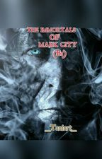 THE IMMORTALS OF MAJIK CITY (Book One). by Taniart_ceo