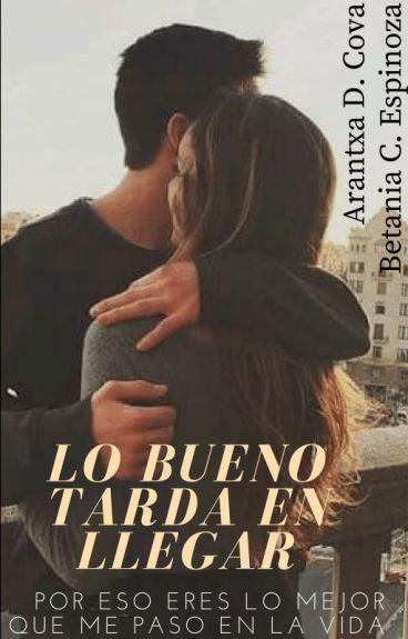 ♥Lo Bueno Tarda En Llegar♥