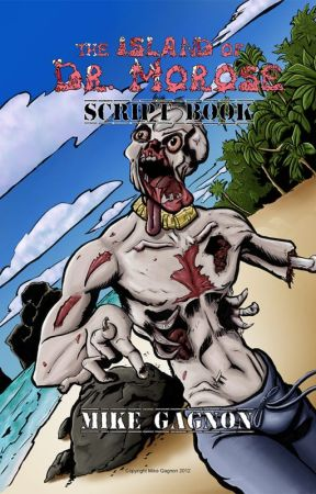The Island of Dr. Morose - The Graphic Novel Script by MikeGagnon