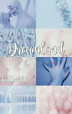 Dreamland by hahahlovethis