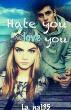 Hate you love you by La_na135