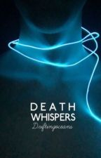 Death Whispers by Driftingoceans