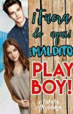 ¡Fuera de Aqui Maldito Playboy! | AB#1 by natalia14alejandra
