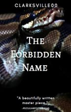 The Forbidden Name by Clarksville00