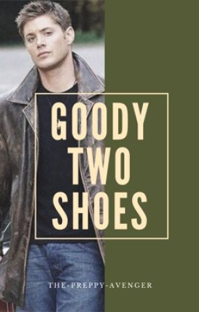 goody two shoes  -- supernatural -- by the-preppy-avenger