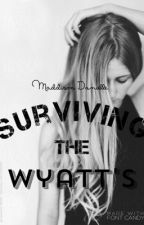 Surviving The Wyatt's by anonymous_writer_14