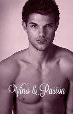Vino Y Pasión - Taylor Lautner Y Tú (HOT) TERMINADA by Miranda7096