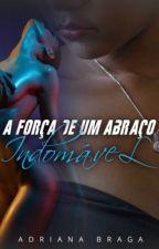 A força de um abraço indomável by adrianabraga58
