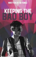 Keeping the Bad Boy by beyond_z