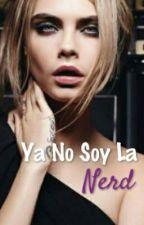 Ya No Soy La Nerd  by JhonWri3