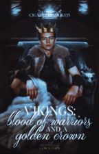 vikings: blood of warriors and a golden crown  by cigarettesmoke15