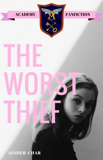 The Worst Thief (An Academy Ghost Bird Fanfiction)