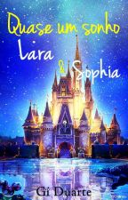 Lara e Sophia  Era uma vez... by GiiDuarte