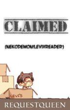 Claimed (NekoDemon!Levi x Reader) by RequestQueen