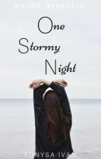 ONE STORMY NIGHT [ON HOLD] by sonysa