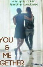YOU & ME TOGETHER (LoiRis) by elmz1989