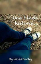 Una Linda Historia... by LindaBecky