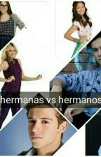 Hermanas V/S hermanos. by francyta2003