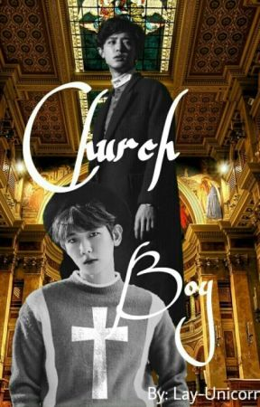 Church Boy (ChanBaek) by Lay-Unicorn