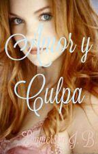 Amor Y Culpa  by EmmersonJB