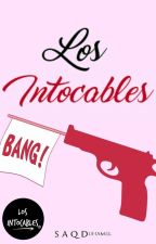 Los Intocables | Los Intocables #0 by littlemaple